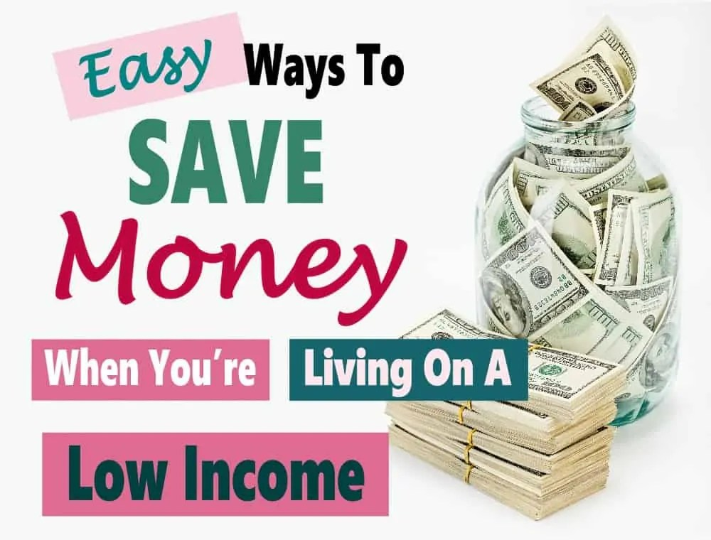 Easy Ways To Save Money On A Low Income