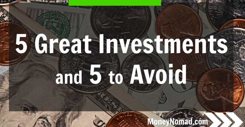 5 Great Investments and 5 to Avoid