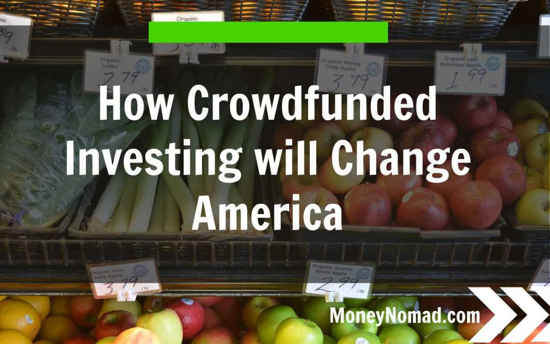 """How Crowdfunded Investing Will Change America – Welcome to the """"Own Local"""" Movement"""