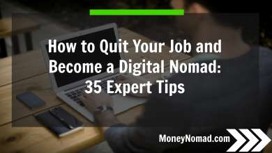 Photo of How to Quit Your Job and Become a Digital Nomad: 35 Expert Tips