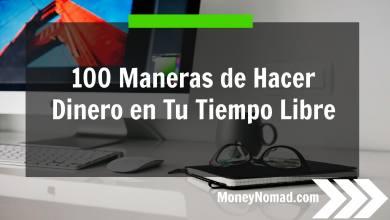 Photo of 100 Maneras de Hacer Dinero en Tu Tiempo Libre