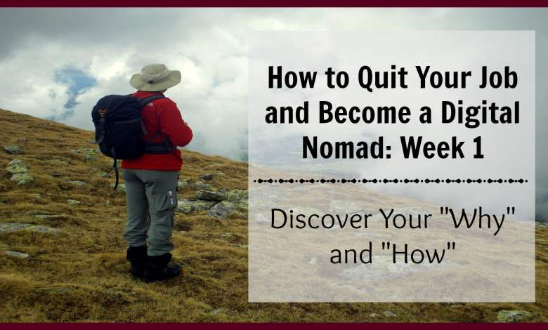 How to Quit Your Job and Become a Digital Nomad Week 1