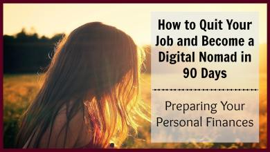 How to Quit Your Job and Become a Digital Nomad in 90 Days Preparing Your Personal Finances