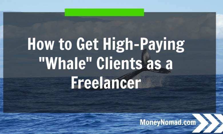 How to Get High-Paying Whale Clients as a Freelancer