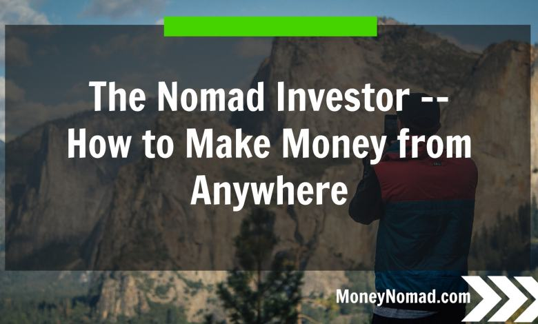 Photo of The Nomad Investor: How to Make Money from Anywhere