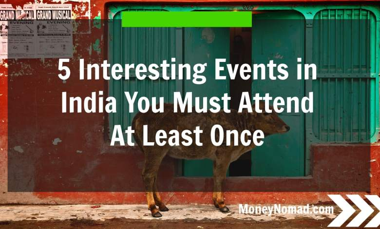 Photo of 5 Interesting Events in India You Must Attend at Least Once