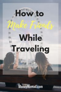 How to Make Friends While Traveling - PInterest