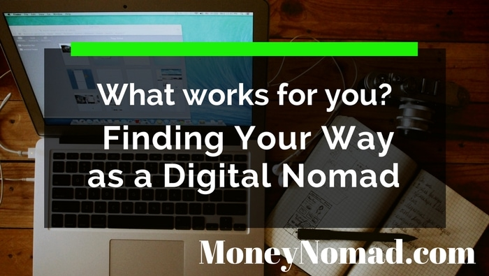 What Works for You? Finding Your Way as a Digital Nomad