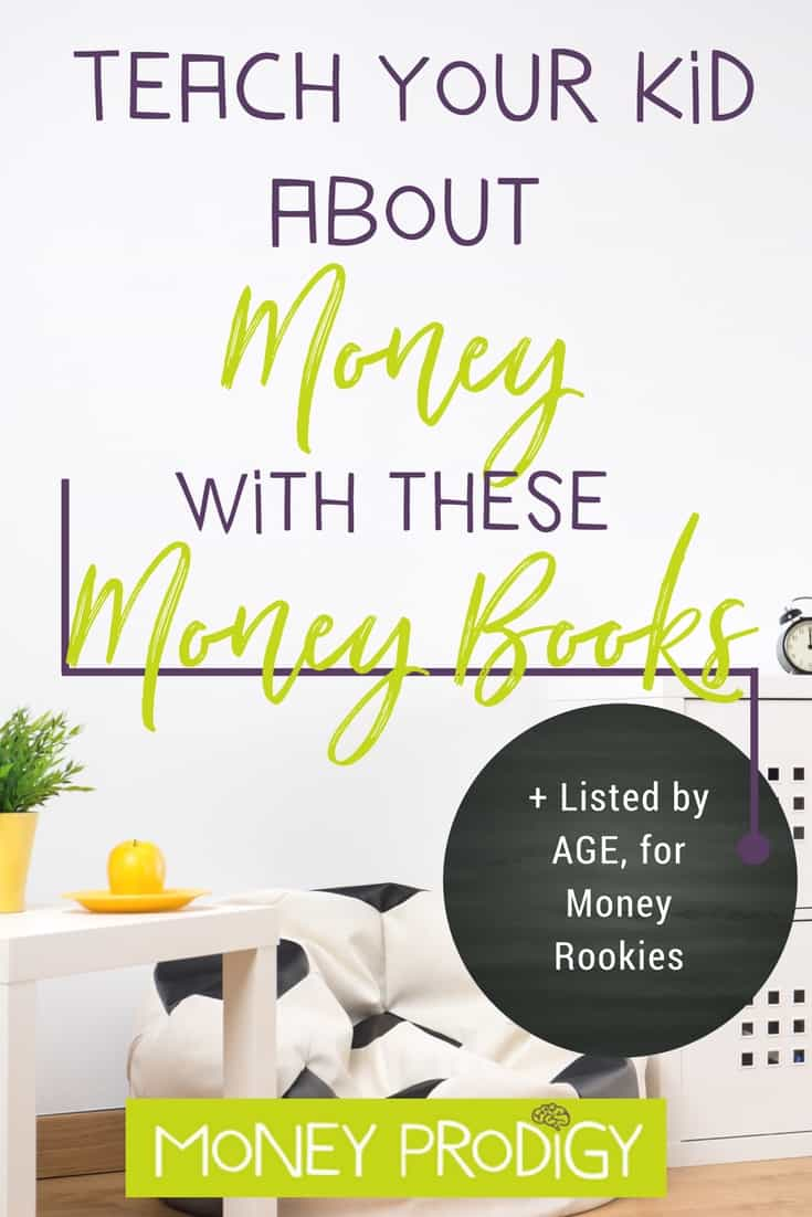 How to teach kids about money using money books. I've curated this list of money books for Money Rookies. Not sure which Money Prodigy category your child is in? Come on over and have them take the financial assessment. | http://www.moneyprodigy.com/teach-kids-money-using-books-list-money-rookie-child/