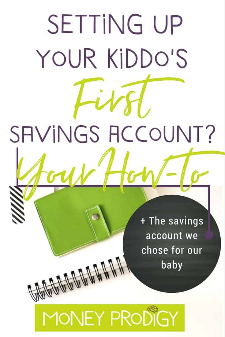 Bank accounts to have for kids? It's time to set up bank account for baby (or however old your baby now is). We tackle this task and give you several considerations (plus the bank that we chose) in this post. | https://www.moneyprodigy.com/setting-up-bank-account-for-baby/