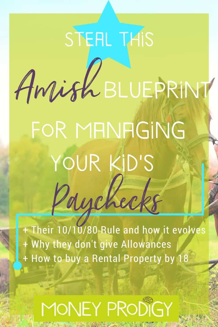 Amish Blueprint: How to save money for kids by managing their paychecks. Learn kids money management life skills, and walk away with some great ideas. |  https://www.moneyprodigy.com/how-to-save-money-for-kids-steal-amish-blueprint/