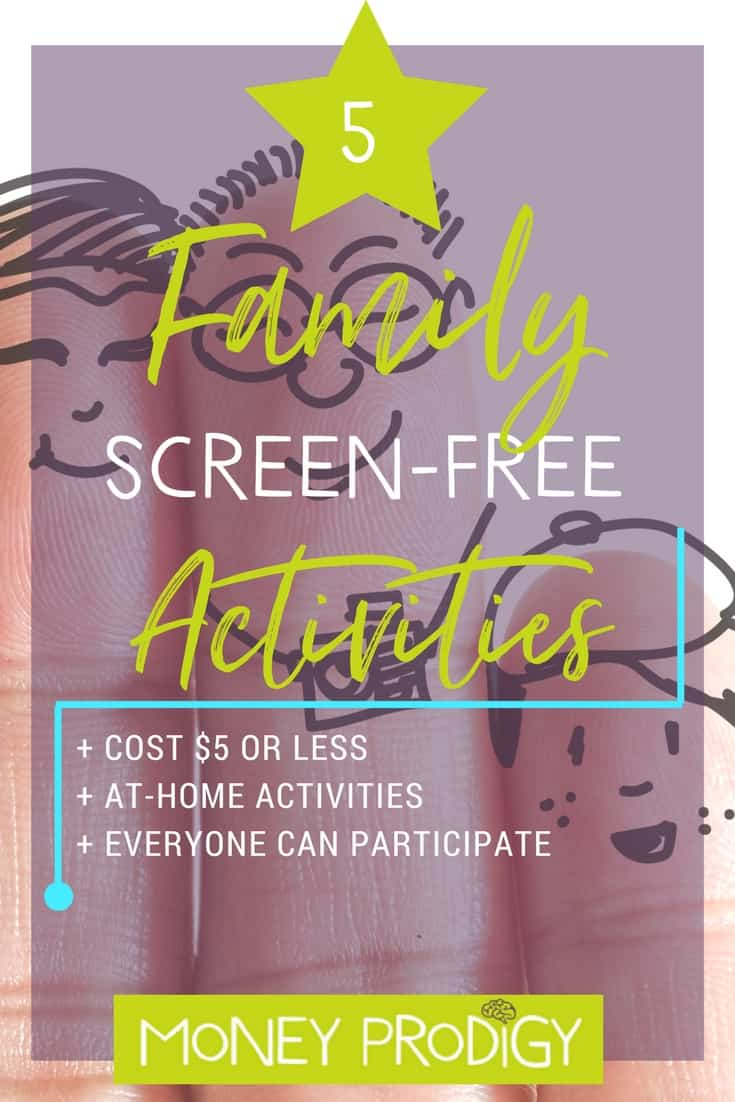 5 family activities at home. These screen free activities are for both kids and adults! Great ideas to use with screen free week. | https://www.moneyprodigy.com/5-screen-free-family-activities-will-cost-5-less/