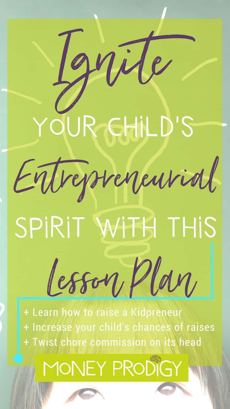Kidpreneur ideas like this one will help you stomp-out allowance advances. Ignite that entrepreneurial spirit in your children! Super helpful skill whether your kid joins the kid entrepreneurs club OR works for someone else. | https://www.moneyprodigy.com/ignite-entrepreneurial-spirit-child-lesson-plan/