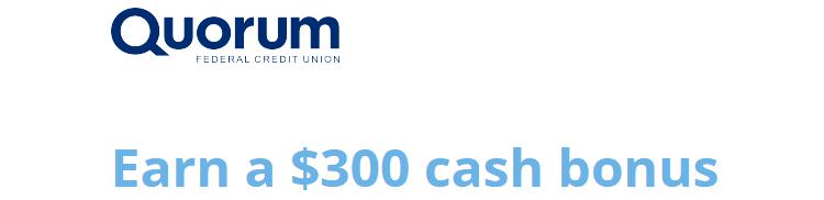 Quorum $300 Checking Bonus