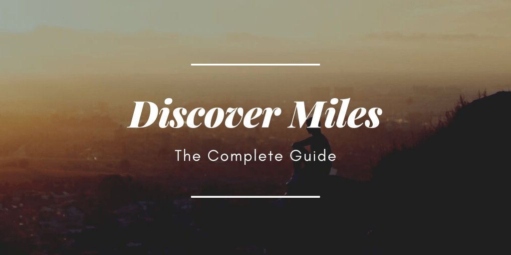 The Complete Guide to Discover Miles