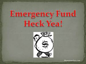 Emergency Fund Heck Yea