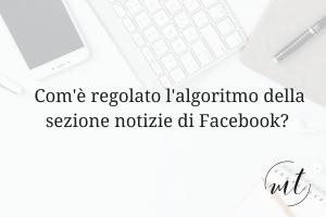 Com'è regolato l'algoritmo della sezione notizie di Facebook?