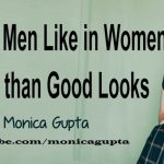 Things Men Like in Women more than Good Looks – मजबूत रिश्ता – Things Women can do that Men Love – Monica Gupta