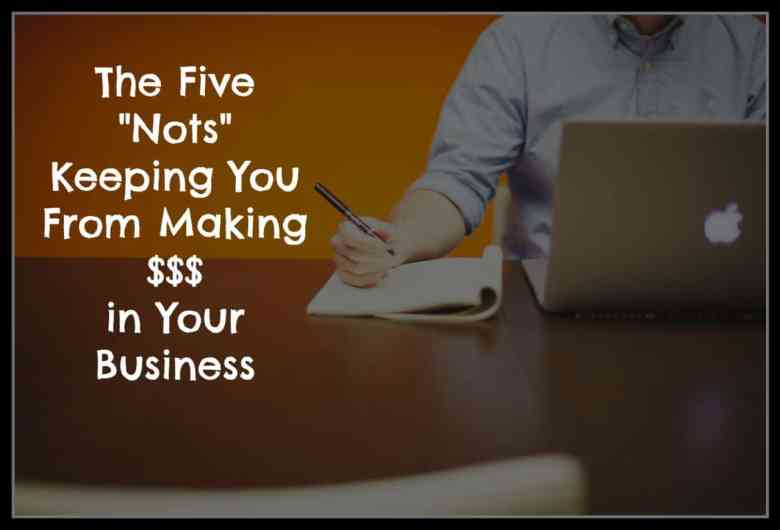five-nots-keeping-you-from-making-money