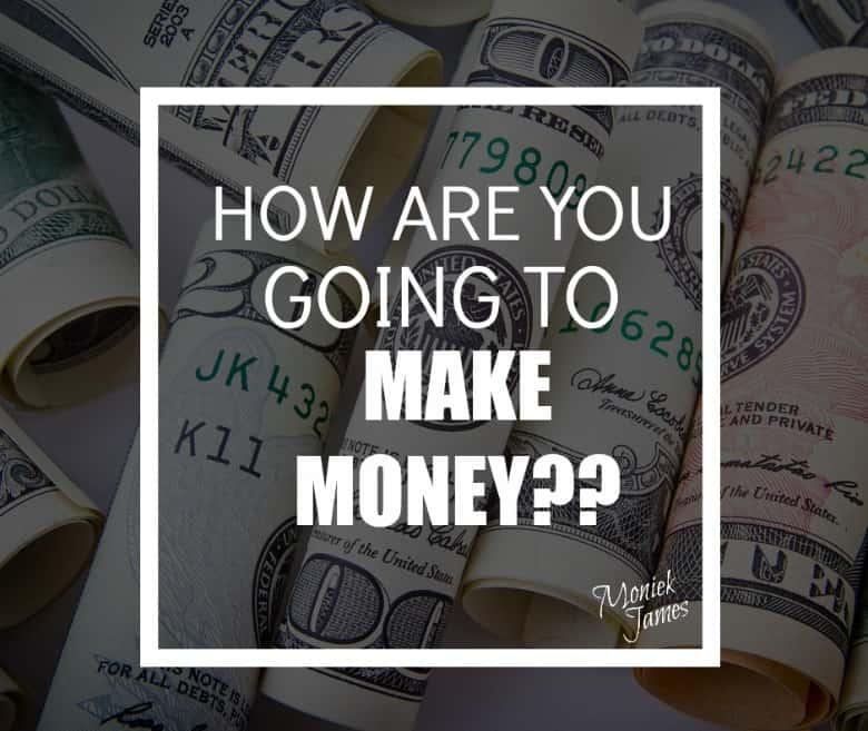 ideas-how-to-make-money-moniek-james
