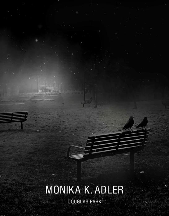 Monika K. Adler by Douglas Park, 2013