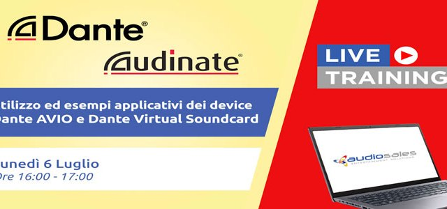 Audiosales – Audinate. Utilizzo ed esempi applicativi dei device Dante AVIO e Dante Virtual Soundcard