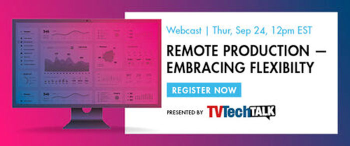 TV TECH Talk – Remote Production, Embracing Flexibility