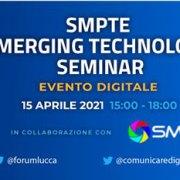 15 aprile 2021: Seminario SMPTE sulle Tecnologie Emergenti