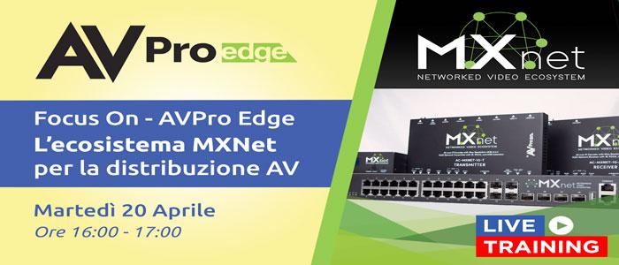 Audiosales – Focus On – AVPro Edge: l'ecosistema MXNet per la distribuzione AV