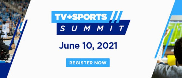 Summer Tv 2021 – TV + Sports Summit – The Future of Live Sports Broadcasting