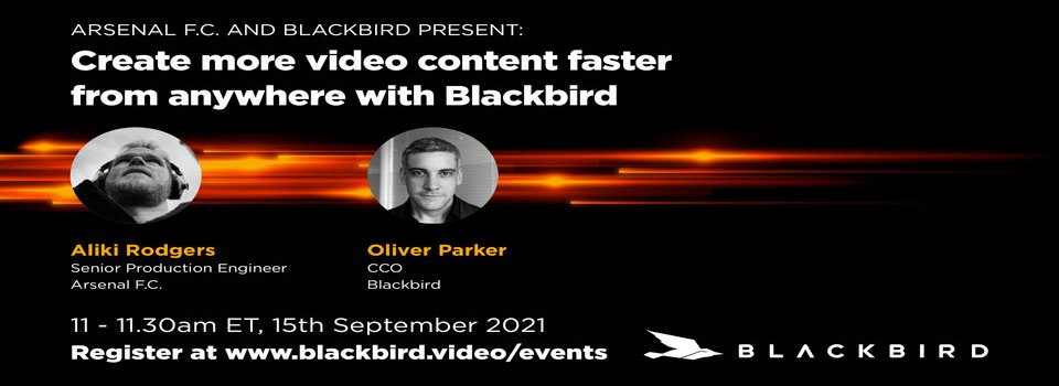Arsenal F.C. and Blackbird present: Create more video content faster from anywhere with Blackbird