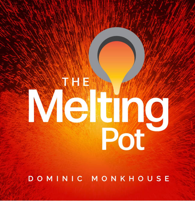 The Melting Pot With Dominic Monkhouse - Featured Image