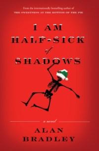 I Am Half-Sick of Shadows by Alan Bradley — a Flavia de Luce mystery