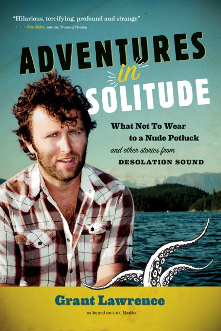 Adventures in Solitude by Grant Lawrence