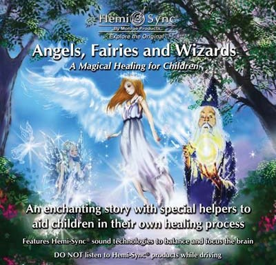 Angels, Fairies and Wizards: A Magical Healing for Children