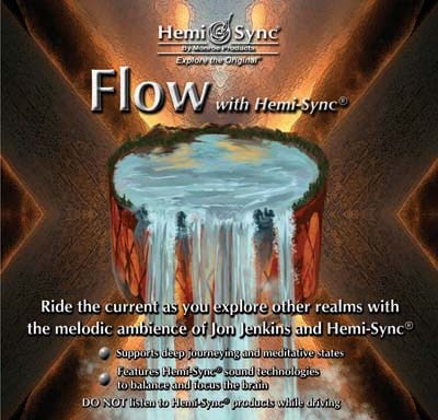 Flow with Hemi-Sync®
