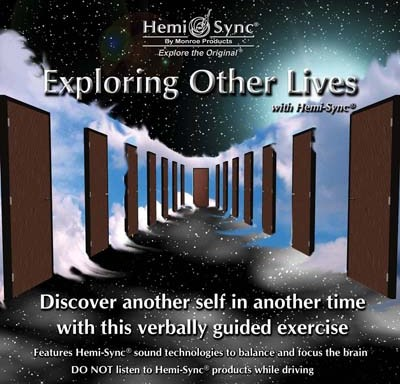 Exploring Other Lives with Hemi-Sync®