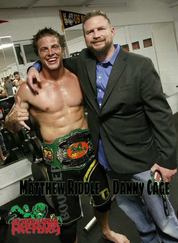 Monster Factory owner/head coach Danny Cage & Monster Factory Pro Wrestling Heavyweight Champion, Matthew Riddle.