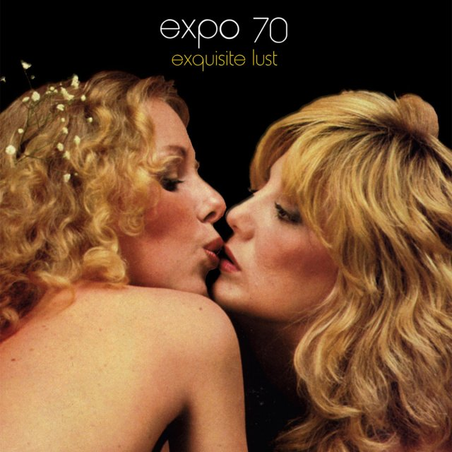 expo 70 exquisite lust