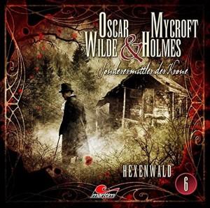 Oscar Wilde und Mycroft Holmes Folge 6 Hexenwald