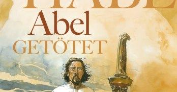 Ich habe Abel getötet von Serge Le Tendre und Guillaume Sorel Comickritik
