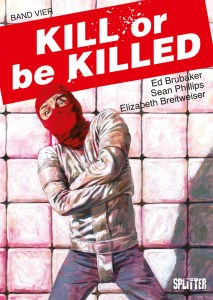 Kill or be killed Band 4 von Ed Brubaker, Sean Phillips und Elisabeth Breitweiser Comickritik