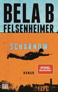 Scharnow von Bela B Felsenheimer
