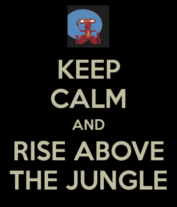 keep-calm-and-rise-above-the-jungle
