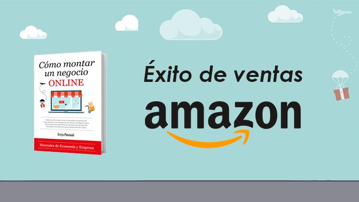 Cómo Montar un Negocio Online sigue siendo un éxito en Amazon