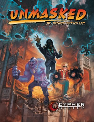 Unmasked: Cypher System RPG -  Monte Cook Games