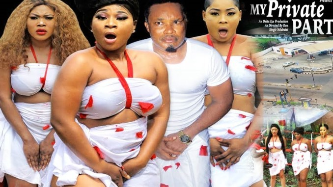 My Private Part (2019) Nollywood