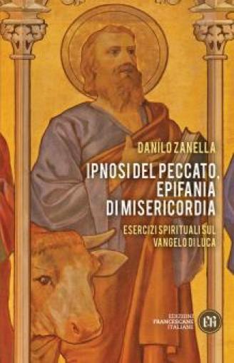 Ipnosi del peccato, epifania di misericordia. di Danilo Zanella