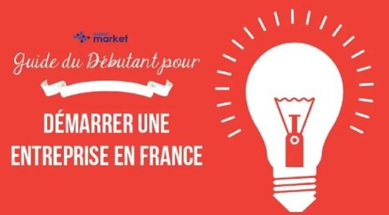 Créer votre entreprise en France