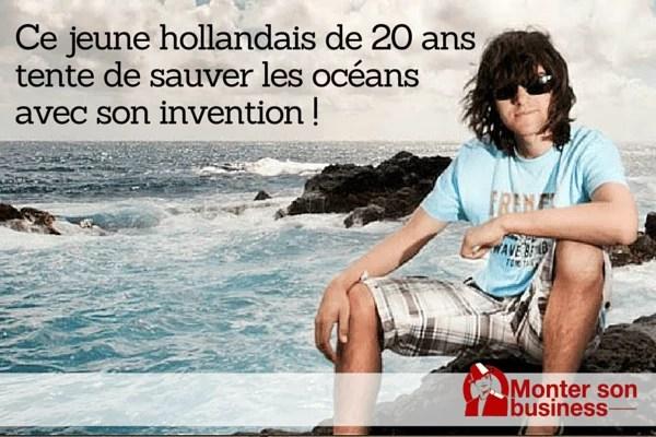 Boyan Slat, hollandais de 20 ans, invente un système pour nettoyer les océans du monde.